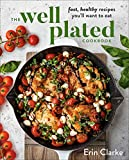 The Well Plated Cookbook: Fast, Healthy...