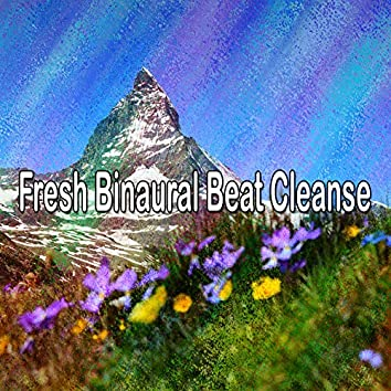 Fresh Binaural Beat Cleanse