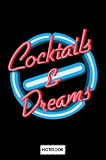 Cocktails And Dreams Neon Sign Notebook: Matte Finish Cover, Journal, Planner, 6x9 120 Pages, Lined College Ruled Paper, D...
