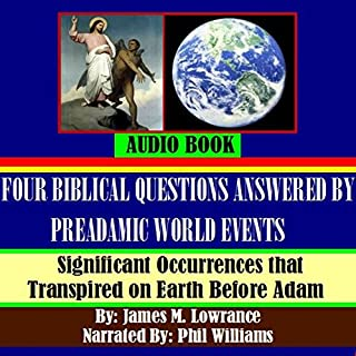 Four Biblical Questions Answered by PreAdamic World Events audiobook cover art