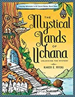 Coloring Adventures in the Secret Realms: Unlocking the Mystery (The Mystical Lands of Uchana)