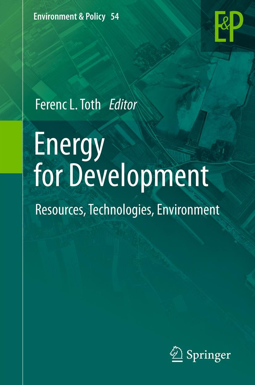 Energy for Development: Resources, Technologies, Environment (Environment & Policy Book 54)