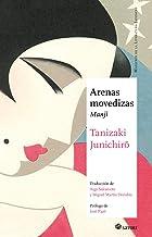 ARENAS MOVEDIZAS: MANJI (Maestros de la Literatura Japonesa)