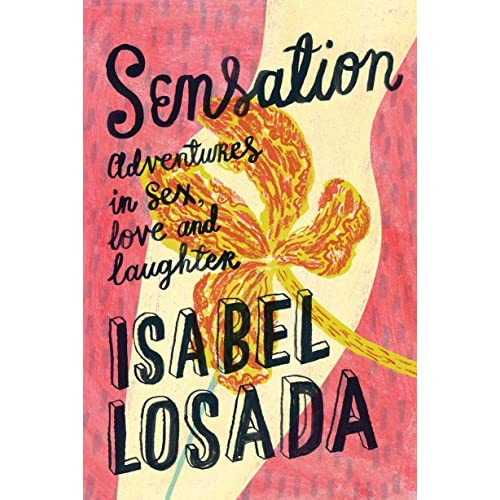 Sensation: Adventures in Sex, Love and Laughter (English Edition)