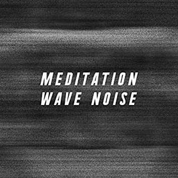 Meditation Wave Noise