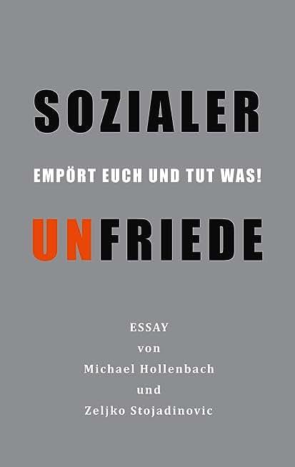 Sozialer Unfriede: Empört euch und tut was! (German Edition)