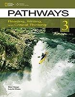 Pathways 3: Reading, Writing, and Critical Thinking (Pathways, Level 3)
