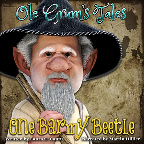 Ole Grum's Tales: One Barmy Beetle Audiobook By Laura C. Cantu cover art