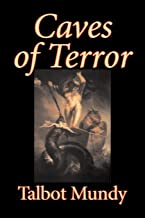 Caves of Terror by Talbot Mundy, Fiction, Classics, Action & Adventure, Horror