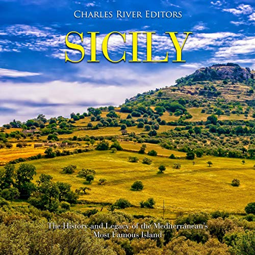 Sicily: The History and Legacy of the Mediterranean's Most Famous Island Titelbild