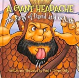 A Giant Headache: The Story of David and Goliath