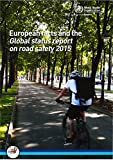 European Facts and Global Status Report on Road Safety 2015 (Euro Publication)