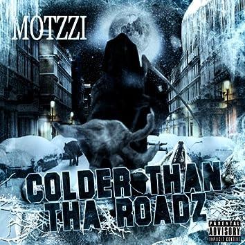 Colder Than Tha Roadz
