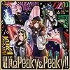 最頂点Peaky&Peaky!!【Blu-ray付生産限定盤】