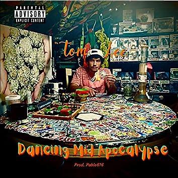 Dancing Mid Apocalypse