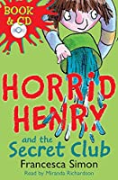 Horrid Henry and the Secret Club: Book 2
