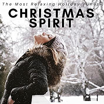 Christmas Spirit - The Most Relaxing Holiday Tunes, Traditional Holiday Music, Venerated Carols, Ancient Hymns