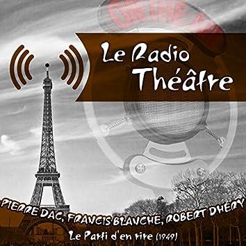 Le Radio Théâtre, Pierre Dac, Francis Blanche & Robert Dhéry: Le Parti d'en rire