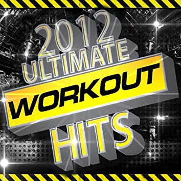 2012 Ultimate Workout Hits