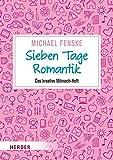 Sieben Tage Romantik: Das kreative Mitmach-Heft - Michael Fenske