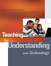 Teaching for Understanding with Technology (Jossey Bass Education Series)
