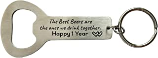1 Year Anniversary Gifts for Him The Best Beers Are The One We Drink Together Bottle Opener Keychain 1st Anniversary Gifts for Husband Boyfriend