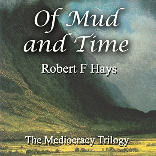 Of Mud and Time: The Mediocracy Trilogy, Book 2 audiobook cover art