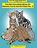 The Big Coloring Book Of Bengal Cats and Kittens: 40 Background Free Coloring Designs featuring Bengal cats and kittens (Color me Happy) (Volume 2)