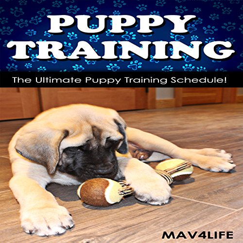 Puppy Training: The Ultimate Puppy Training Schedule! audiobook cover art
