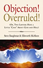 """OBJECTION! OVERRULED! (Or, Two Lawyers Have a Little """"Chat"""" About God and Hell)"""