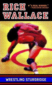 Wrestling Sturbridge by [Rich Wallace]