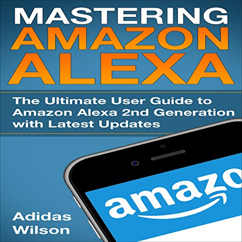 Mastering Amazon Alexa audiobook cover art