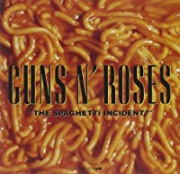 The Spaghetti Incident? by Guns N' Roses (1980-08-02)