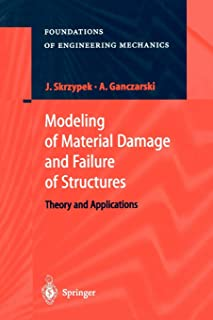 Modeling of Material Damage and Failure of Structures: Theory and Applications