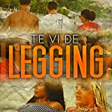Te Vi De Legging [Explicit]