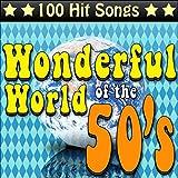 O maravilhoso mundo dos anos 50 - 100 canções de sucesso