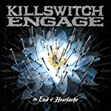 Songtexte von Killswitch Engage - The End of Heartache