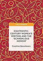 Eighteenth-Century Women's Writing and the 'Scandalous Memoir'