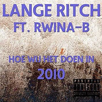 Hoe Wij Het Doen In 2010 (feat. Rwina-B)