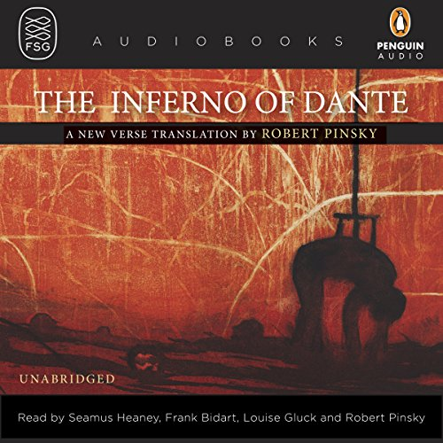 The Inferno of Dante                   By:                                                                                                                                 Dante Alighieri,                                                                                        Robert Pinsky (translator)                               Narrated by:                                                                                                                                 Seamus Heaney,                                                                                        Frank Bidart,                                                                                        Louise Glück,                   and others                 Length: 5 hrs and 5 mins     159 ratings     Overall 4.0