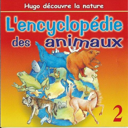 L'encyclopédie des animaux (Vol. 2)