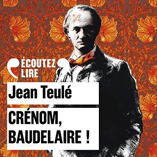 Couverture de Crénom, Baudelaire !