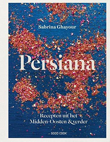 Persiana: recepten uit het Midden-Oosten & verder