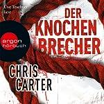 Der Knochenbrecher (Hunter und Garcia Thriller 3)