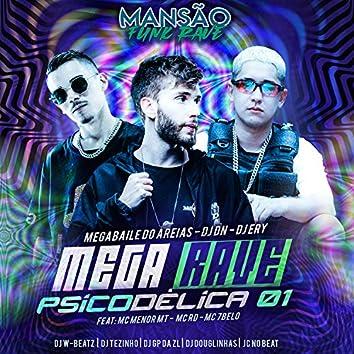 Mega Rave Psicodélica 01 (feat. MC Menor MT, Mc Rd, Mc 7 Belo, Dj W-Beatz, DJ Tezinho, GP DA ZL, JC NO BEAT & DJ Douglinhas) (Mansão Funk Rave)