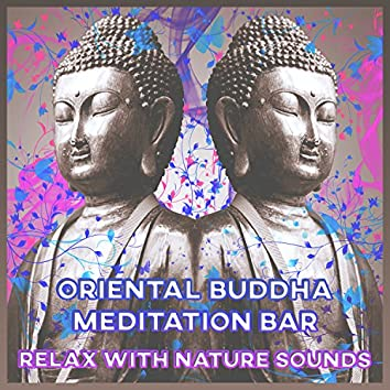 Oriental Buddha Meditation Bar: Relax with Nature Sounds