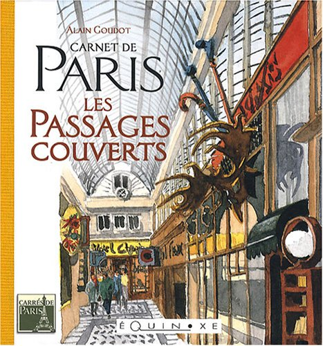 Carnet de Paris : Les passages couverts