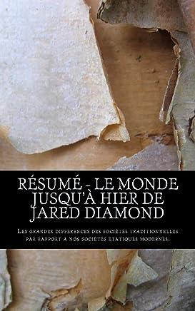 Résumé - Le monde jusquà hier de Jared Diamond: Les grandes différences des sociétés traditionnelles par rapport à nos sociétés étatiques modernes.