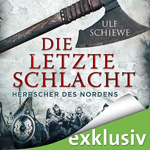 Die letzte Schlacht (Herrscher des Nordens 3) audiobook cover art
