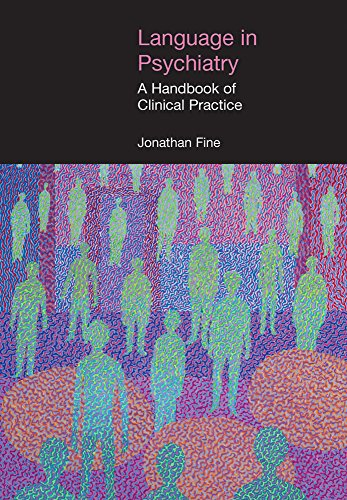Language in Psychiatry: A Handbook of Clinical Practice (Equinox Textbooks and Surveys in Linguistics)